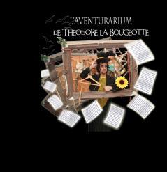 L'aventurarium de Théodore La Bougeotte